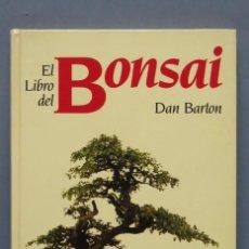 Libros de segunda mano: EL LIBRO DEL BONSAI. DAN BARTON. Lote 151883514