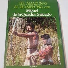Libros de segunda mano: DEL AMAZONAS AL RIO MEKONG CON MIGUEL DE LA CUADRA SALCEDO - ARM08. Lote 151898518