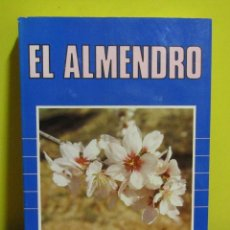 Libros de segunda mano: EL ALMENDRO C.GRASSELLY/P.CROSSA-RAYNAUD//MIGUEL ROMERO/FRANCISCO VARGAS EDIC. MUNDI PRENSA 1984. Lote 151899878