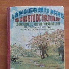Libros de segunda mano: 1959 EL HUERTO DE FRUTALES - FERNANDO ALBURQUERQUE. Lote 151904178