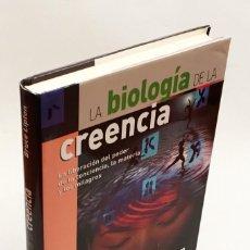 Libros de segunda mano: LA BIOLOGÍA DE LA CREENCIA - LA LIBERACIÓN DEL PODER DE LA CONCIENCIA, LA MATERIA Y LOS MILAGROS . Lote 151912074