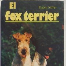 Libros de segunda mano: EL FOX TERRIER. EVELYN MILLER. Lote 151912774