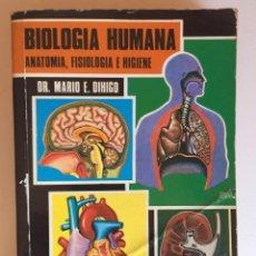 Libros de segunda mano: BIOLOGÍA HUMANA. ANATOMÍA, FISIOLOGÍA E HIGIENE. DR. MARIO E. DIHIGO. Lote 152031346