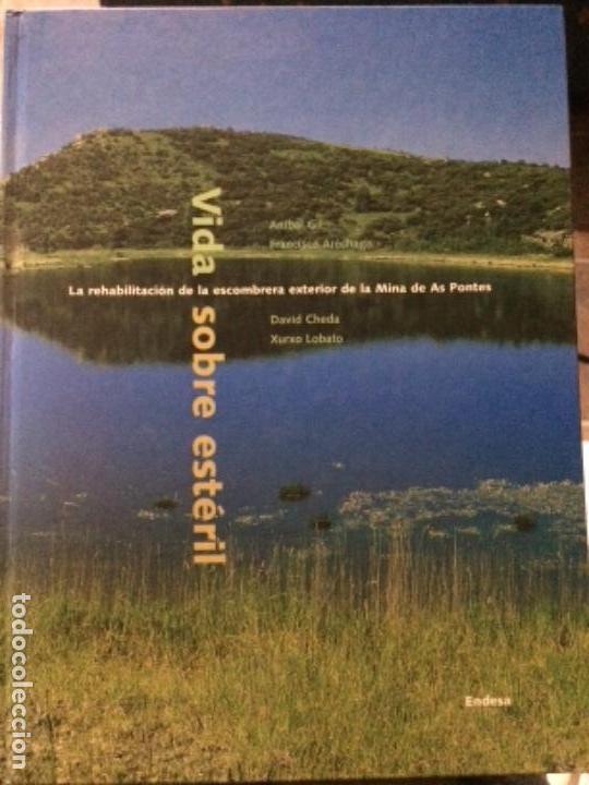 VIDA SOBRE ESTÉRIL. LA REHABILITACIÓN DE LA ESCOMBRERA EXTERIOR DE LA MINA DE AS PONTES (Libros de Segunda Mano - Ciencias, Manuales y Oficios - Paleontología y Geología)