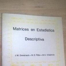 Libros de segunda mano de Ciencias: MATRICES EN ESTADISTICA DESCRIPTIVA. J.M. DOMENECH/ M. D. RIBA/ M.C. VILADRICH. UAB PSICOLOGIA MATEM. Lote 152150762