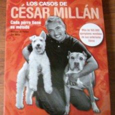 Libros de segunda mano: LOS CASOS DE CESAR MILLAN ..CADA PERRO TIENE SU MÉTODO. Lote 152157826