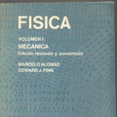 Libros de segunda mano de Ciencias: MARCELO ALONSO. EDWARD J. FINN. FISICA VOLUMEN I: MECANICA. FONDO EDUCATIVO INTERAMERICANO. Lote 152211862