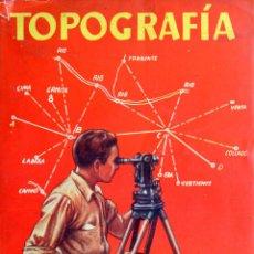 Libros de segunda mano: TOPOGRAFIA, MANUALES PRACTICOS MOLINO, A.P. FORISCOT, ARGENTINA 1A EDICIÓN 1945. Lote 152235758