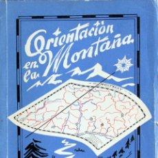 Libros de segunda mano: ORIENTACIÓN EN LA MONTAÑA: LA BRUJULA Y EL MAPA TOPOGRÁFICO. ED. ALPINA, GRANOLLERS 1963. Lote 152235762
