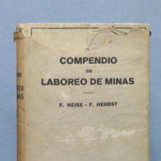 Libros de segunda mano de Ciencias: 1940.- COMPENDIO DE LABOREO DE MINAS. VV.AA. Lote 152339534