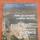 Libros de segunda mano: MAPA GEOCIENTIFICO DEL MEDIO NATURAL PROVINCIA DE ALICANTE. IGME. Lote 152397102