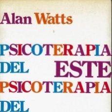Livros em segunda mão: PSICOTERAPIA DEL ESTE PSICOTERAPIA DEL OESTE, POR ALAN WATTS. AÑO 1973. (6.4). Lote 152498046