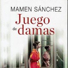 Libros de segunda mano: JUEGO DE DAMAS, POR MAMEN SÁNCHEZ. AÑO 2013. (6.5). Lote 152499438