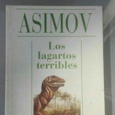 Libros de segunda mano: LOS LAGARTOS TERRIBLES DE ASIMOV. Lote 160118330