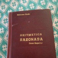 Libros de segunda mano de Ciencias: ARITMETICA RAZONADA CURSO SUPERIOR. Lote 152736704