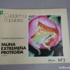 Libros de segunda mano: FAUNA EXTREMEÑA PROTEGIDA. CUADERNOS POPULARES. Nº 2. FRANCISCO R. BLANCO CORONADO. Lote 152922186
