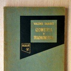 Libros de segunda mano de Ciencias: GEOMETRÍA Y TRIGONOMETRÍA. PARA INGRESO EN LAS ESCUELAS TÉCNICAS DE GRADO MEDIO. (ED. AGUILAR, 1960. Lote 152983556
