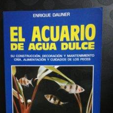 Libros de segunda mano: EL ACUARIO DE AGUA DULCE ,ENRIQUE DAUNER, EDITORIAL DE VECCHI. Lote 153111966