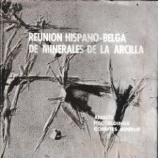 Libros de segunda mano: REUNIÓN HISPANO-BELGA DE MINERALES DE LA ARCILLA (VV.AA. 1970) SIN USAR. Lote 153369994
