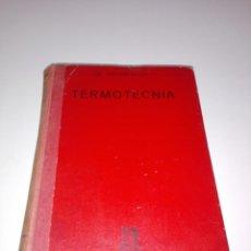 Libros de segunda mano de Ciencias: LIBRO-TERMOTECNIA-MARIANO CLAVER SALAS-BUEN ESTADO GENERAL-VER FOTOS. Lote 153411990