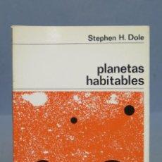 Libros de segunda mano de Ciencias: PLANETAS HABITABLES. STEPHEN H DOLE. Lote 153425206