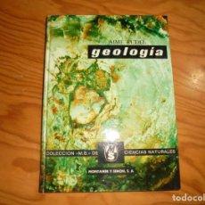 Libros de segunda mano: GEOLOGIA. AIMÉ RUDEL. EDT. MONTANER Y SIMON, REIMPRESION 1973. Lote 153473166