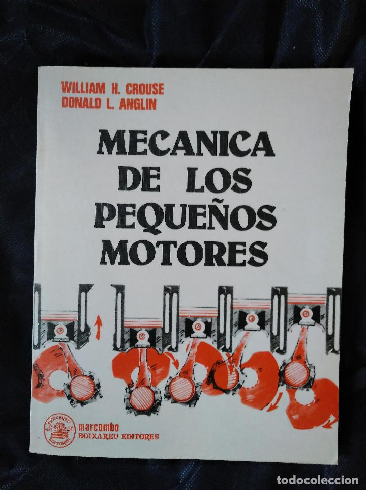 MECÁNICA DE LOS PEQUEÑOS MOTORES, CROUSE - ANGLIN, 1986 (Libros de Segunda Mano - Ciencias, Manuales y Oficios - Física, Química y Matemáticas)
