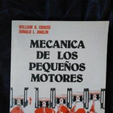Libros de segunda mano de Ciencias: MECÁNICA DE LOS PEQUEÑOS MOTORES, CROUSE - ANGLIN, 1986. Lote 153859498