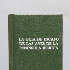 Libros de segunda mano: LA GUIA DE INCAFO DE LAS AVES DE LA PENINSULA IBERICA Y BALEARES . Lote 153869826