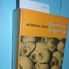 Libros de segunda mano de Ciencias: QUÍMICA ORGÁNICA. MORRISON, R.T.; BOYD, R.N. ED. FONDO EDUCATIVO INTERAMERICANO. BOGOTÁ 1976. Lote 153954034