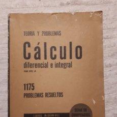 Libros de segunda mano de Ciencias: CÁLCULO DIFERENCIAL E INTEGRAL 1175 PROBLEMAS RESUELTOS. MC GRAW-HILL SERIE COMPENDIOS SHAUM AÑOS 60. Lote 153954486