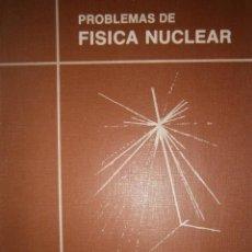 Libros de segunda mano de Ciencias: PROBLEMAS DE FISICA NUCLEAR AMANDO GARCIA RODRIGUEZ 1977. Lote 154192142