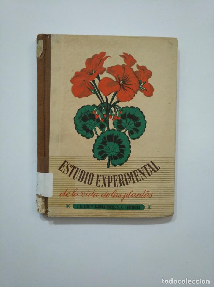 ESTUDIO EXPERIMENTAL DE LA VIDA DE LAS PLANTAS. GEORGE FRANCIS ATKINSON. SEIX Y BARRAL. 1947 TDK372 (Libros de Segunda Mano - Ciencias, Manuales y Oficios - Biología y Botánica)