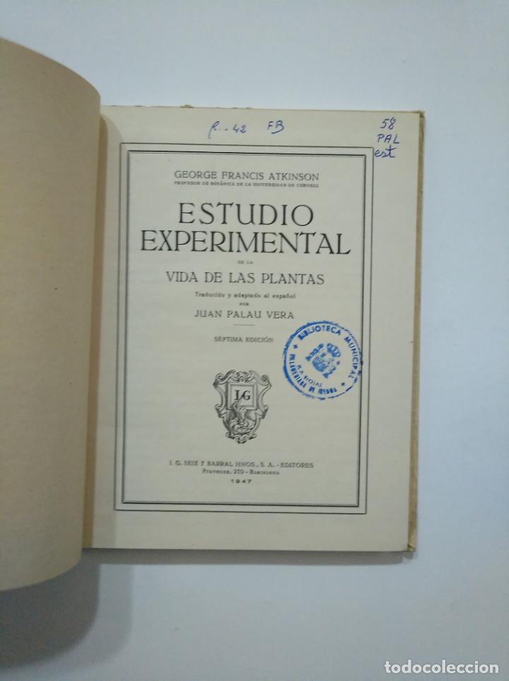 Libros de segunda mano: ESTUDIO EXPERIMENTAL DE LA VIDA DE LAS PLANTAS. GEORGE FRANCIS ATKINSON. SEIX Y BARRAL. 1947 TDK372 - Foto 3 - 154309562