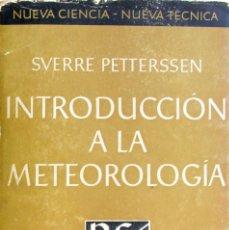 Libros de segunda mano: INTRODUCCION A LA METEOROLOGIA. SVERRE PETTERSSEN. ESPASA CALPE. BUENOS AIRES 1947. Lote 154351258