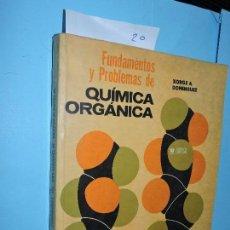 Libros de segunda mano de Ciencias: FUNDAMENTOS Y PROBLEMAS DE QUÍMICA ORGÁNICA. DOMÍNGUEZ, XORGE A. ED. LIMUSA. MÉXICO 1978. Lote 154369290
