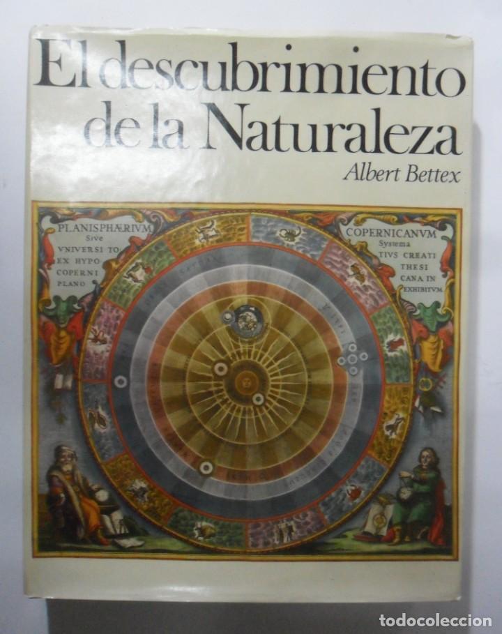 EL DESCUBRIMIENTO DE LA NATURALEZA - ALBERT BETTEX - PLAZA & JANES - 1967 (Libros de Segunda Mano - Ciencias, Manuales y Oficios - Biología y Botánica)