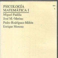 Libros de segunda mano de Ciencias: PSICOLOGIA MATEMATICA I. AA.VV.. UNIVERSIDAD NACIONAL DE EDUCACION A DISTANCIA. Lote 154442030