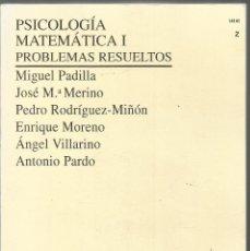 Libros de segunda mano de Ciencias: PSICOLOGIA MATEMATICA I. PROBLEMAS RESUELTOS. AA.VV.. UNIVERSIDAD NACIONAL DE EDUCACION A DISTANCIA. Lote 154442234