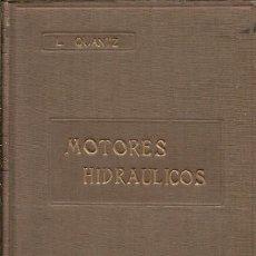 Libros de segunda mano de Ciencias: MOTORES HIDRAULICOS L QUANTZ EDITORIAL GUSTAVO GILI. Lote 154442950