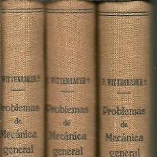 Libros de segunda mano de Ciencias: PROBLEMAS DE MECANICA GENERAL Y APLICADA TOMO I II III F WITTENBAUER EDITORIAL LABOR 1946. Lote 154443066