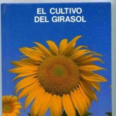 Livros em segunda mão: LIBRO - EL CULTIVO DEL GIRASOL O COMO AUMENTAR LA CALIDAD DE SU COSECHA - 1987. Lote 154611774