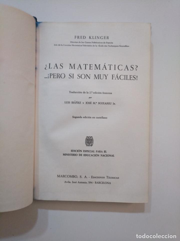Libros de segunda mano de Ciencias: LAS MATEMATICAS ¡PERO SI SON MUY FACILES!; FRED KLINGER. DIRECCION GENERAL DE ENSEÑANZA. TDK373 - Foto 4 - 154618294