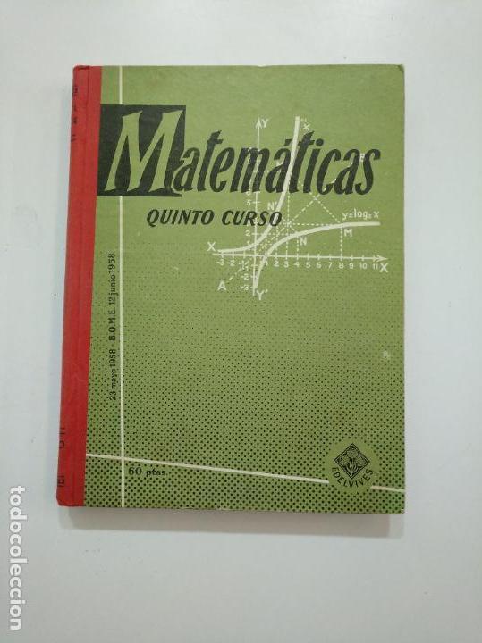 MATEMATICAS. QUINTO CURSO. EDITORIAL LUIS VIVES EDELVIVES. 1958. TDKLT (Libros de Segunda Mano - Ciencias, Manuales y Oficios - Física, Química y Matemáticas)