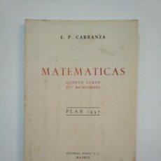 Libros de segunda mano de Ciencias: MATEMÁTICAS. QUINTO CURSO BACHILLERATO. PLAN 1957. EMILIO PÉREZ CARRANZA. TDK373. Lote 154623522