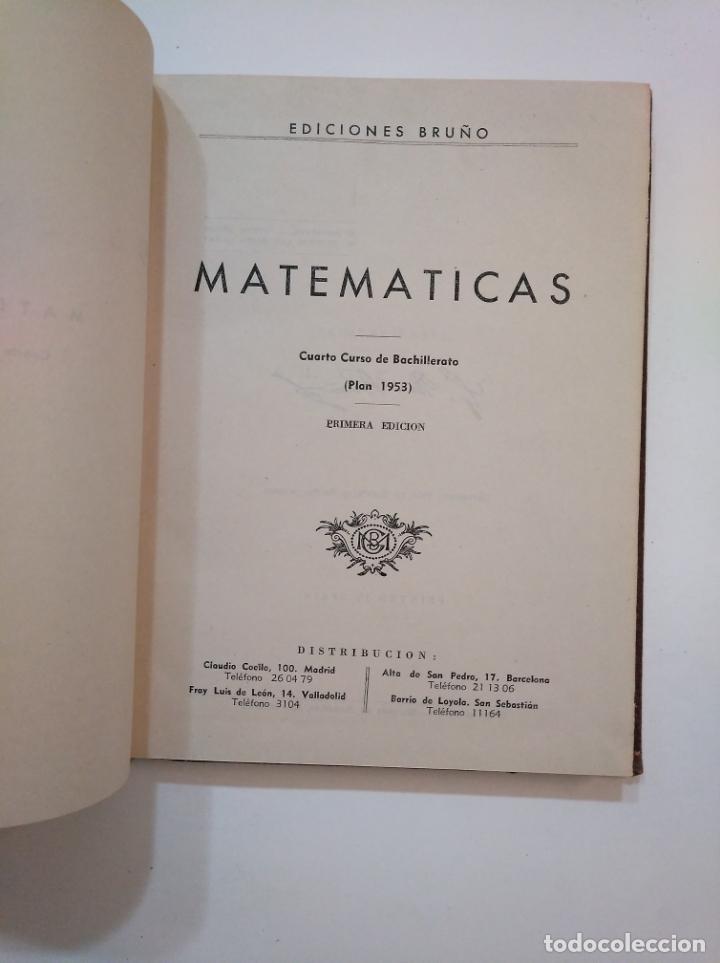 Libros de segunda mano de Ciencias: MATEMATICAS. CUARTO CURSO DE BACHILLERATO. PLAN 1953. EDICIONES BRUÑO. TDKLT - Foto 4 - 154624206