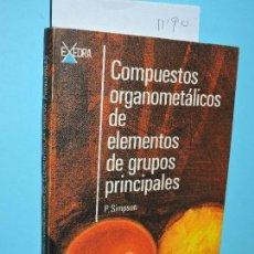 Libros de segunda mano de Ciencias: COMPUESTOS ORGANOMETÁLICOS DE ELEMENTOS DE GRUPOS PRINCIPALES. SIMPSON, P. ED. ALHAMBRA. MADRID 1973. Lote 154625794