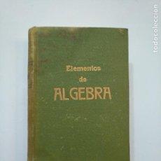 Libros de segunda mano de Ciencias: ELEMENTOS DE ALGEBRA. EDICIONES BRUÑO. 1958. TDK373. Lote 154626062