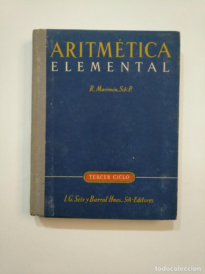 ARITMETICA ELEMENTAL. RAFAEL MARIMON SCH. P. TERCER CICLO 1944. TDK373 (Libros de Segunda Mano - Ciencias, Manuales y Oficios - Física, Química y Matemáticas)