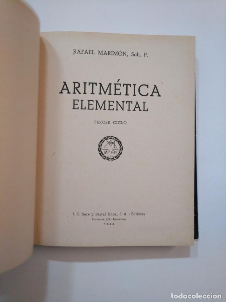 Libros de segunda mano de Ciencias: ARITMETICA ELEMENTAL. RAFAEL MARIMON SCH. P. TERCER CICLO 1944. TDK373 - Foto 4 - 154636330